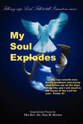 My Soul Explodes (Paperback)
