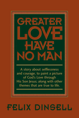 Greater Love Have No Man (Paperback)