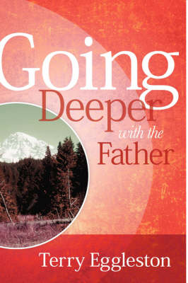 Going Deeper with the Father (Paperback)