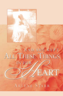 And She Kept All These Things in Her Heart (Paperback)