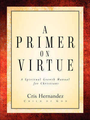A Primer on Virtue (Paperback)