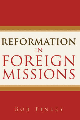 Reformation in Foreign Missions (Paperback)