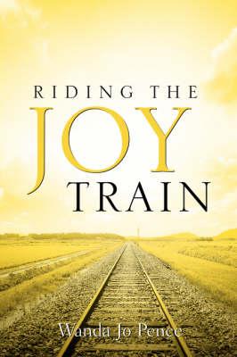 Riding the Joy Train (Paperback)