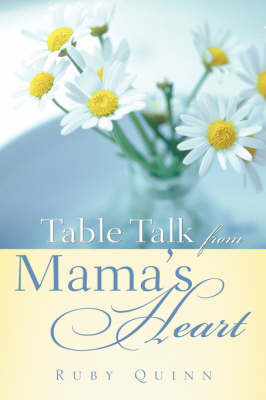 Table Talk from Mama's Heart (Paperback)