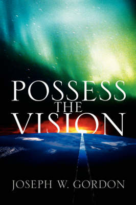Possess the Vision (Paperback)