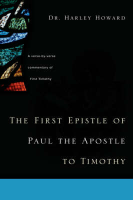 The First Epistle of Paul the Apostle to Timothy (Hardback)