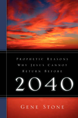 Prophetic Reasons Why Jesus Cannot Return Before 2040 (Paperback)