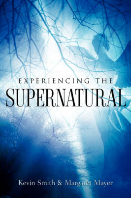 Experiencing the Supernatural (Paperback)