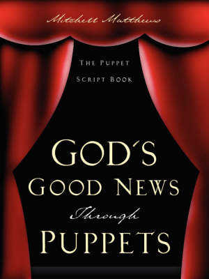 God's Good News Through Puppets (Paperback)