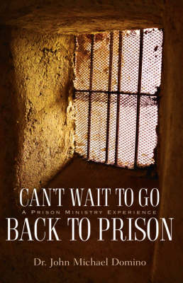 Can't Wait to Go Back to Prison (Hardback)