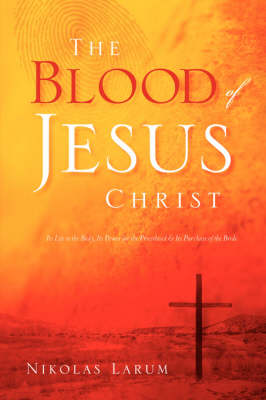 The Blood of Jesus Christ (Paperback)