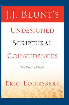 J. J. Blunt's Undesigned Scriptural Coincidences (Paperback)