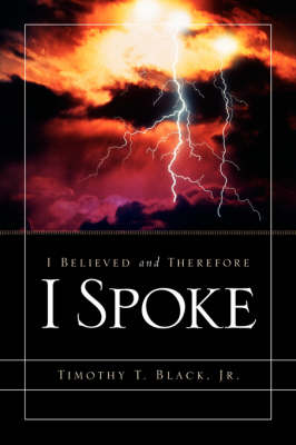 I Believed and Therefore I Spoke (Paperback)