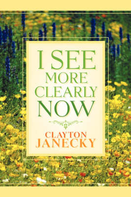 I See More Clearly Now (Hardback)
