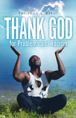 Thank God For Problems and Racism (Paperback)