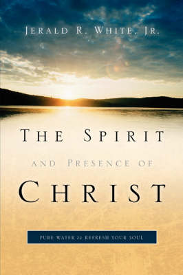The Spirit and Presence of Christ (Paperback)