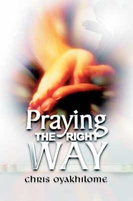 Praying the Right Way (Paperback)