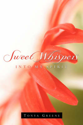 Sweet Whispers Into My Spirit (Paperback)