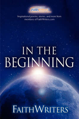 Faithwriters - In the Beginning (Paperback)