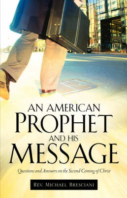 An American Prophet and His Message (Paperback)