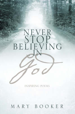 Never Stop Believing in God (Paperback)