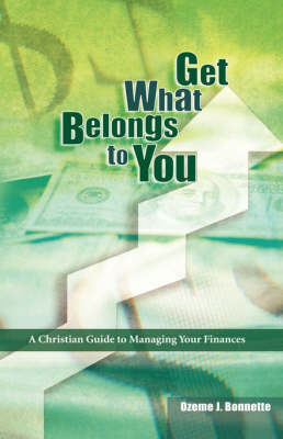 Get What Belongs to You: A Christian Guide to Managing Your Finances (Paperback)