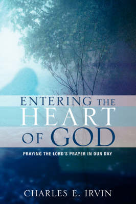 Entering the Heart of God (Paperback)