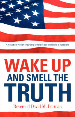 Wake Up and Smell the Truth (Paperback)