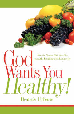 God Wants You Healthy! (Paperback)