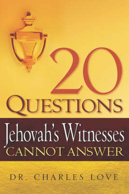 20 Questions Jehovah's Witnesses Cannot Answer (Paperback)