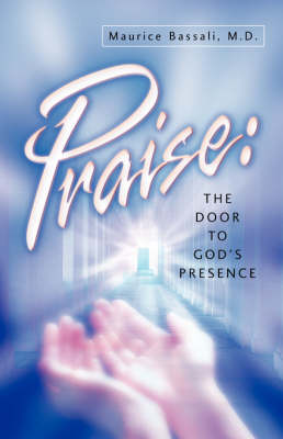 Praise: The Door to God's Presence (Paperback)