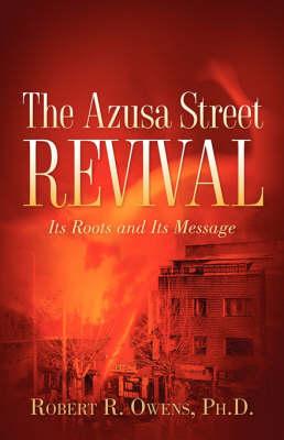 The Azusa Street Revival (Paperback)