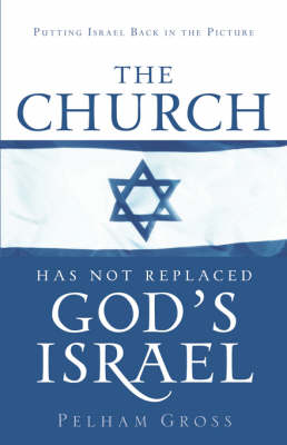 The Church Has Not Replaced God's Israel (Paperback)