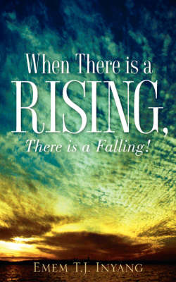 When There Is a Rising, There Is a Falling! (Paperback)