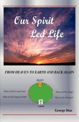 Our Spirit Led Life (Paperback)
