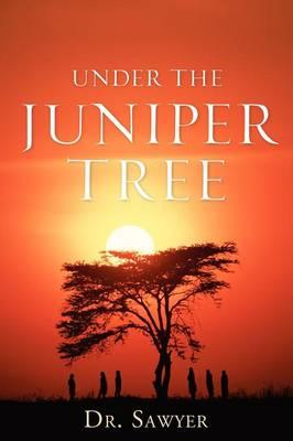 Under the Juniper Tree (Paperback)