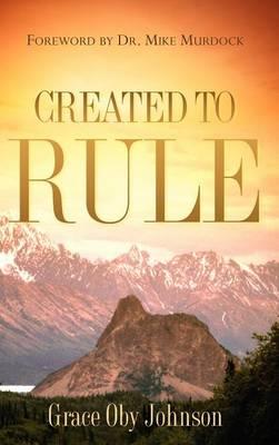 Created to Rule (Hardback)