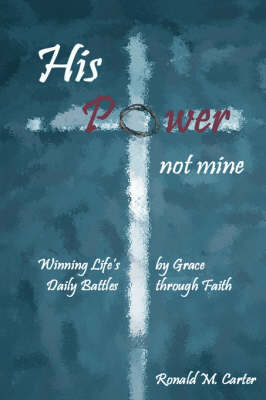 His Power--Not Mine (Paperback)