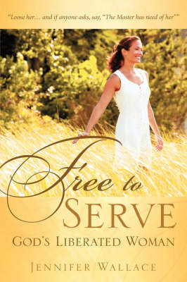 Free to Serve, God's Liberated Woman (Paperback)