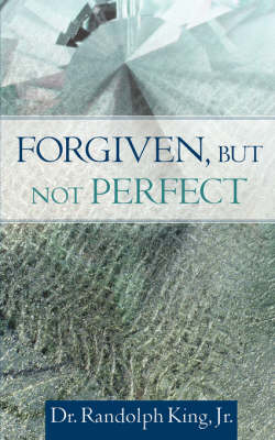 Forgiven, But Not Perfect (Paperback)