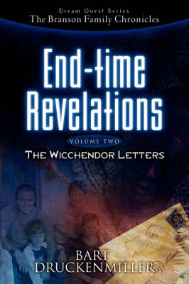The Branson Family Chronicles (Dream Quest Series) End-Time Revelations Continued: The Wicchendor Letters (Paperback)