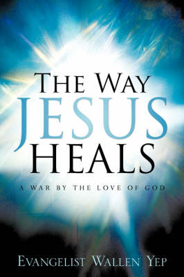 The Way Jesus Heals (Paperback)
