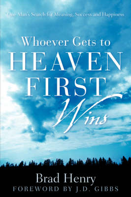 Whoever Gets to Heaven First Wins (Paperback)