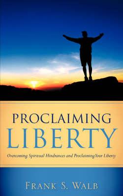 Proclaiming Liberty (Paperback)