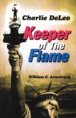 Charlie DeLeo: Keeper Of The Flame (Paperback)