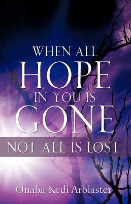 When All Hope in You Is Gone (Paperback)