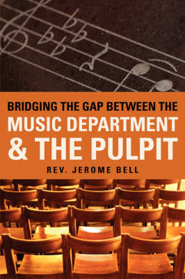Bridging the Gap Between the Music Department & the Pulpit (Paperback)