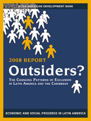 Outsiders? The Changing Patterns of Exclusion in Latin America and the Caribbean, Economic and Social Progress in Latin America (OLACAR) (Paperback)