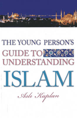 Young Person's Guide to Understanding Islam (Paperback)
