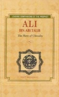 Ali Ibn Abi Talib: Hero of Chivalry (Paperback)